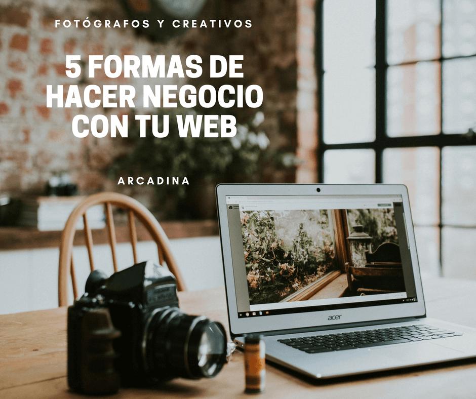 5 formas de hacer negocio con tu web de fotografía