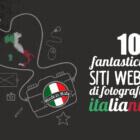 10 fantastici siti web di fotografi italiani