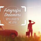 Fotógrafos Dreamers, fotógrafos que cumplieron su sueño: vivir de la fotografía