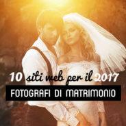 10 siti web di fotografi matrimonialisti per 2017