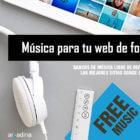 7 bancos de música libre de derechos de autor