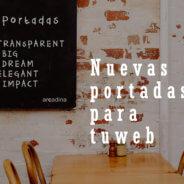 Descubre las nuevas portadas web Transparent, Big, Dream, Elegant e Impact