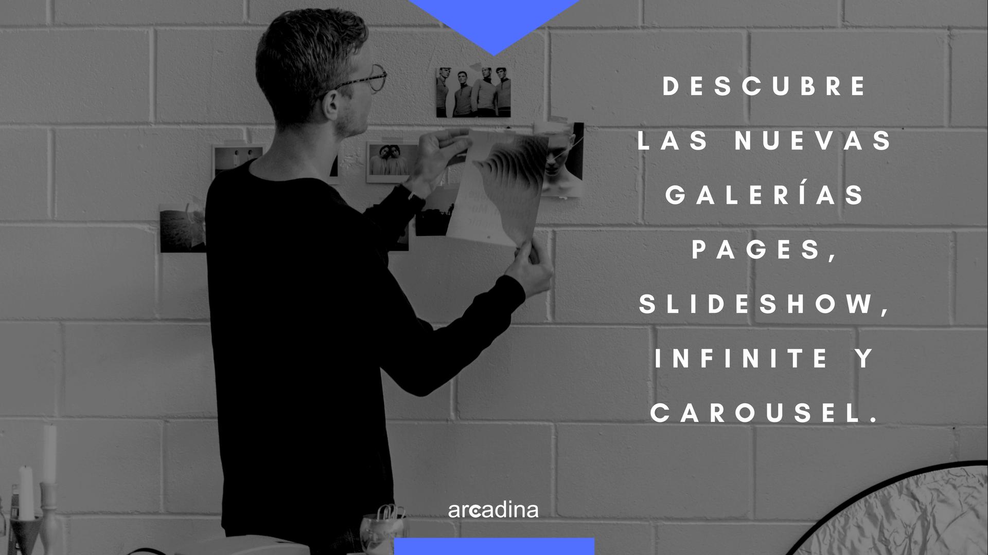 Descubre las nuevas galerías de fotos y vídeos Pages, Slideshow, Infinite y Carousel