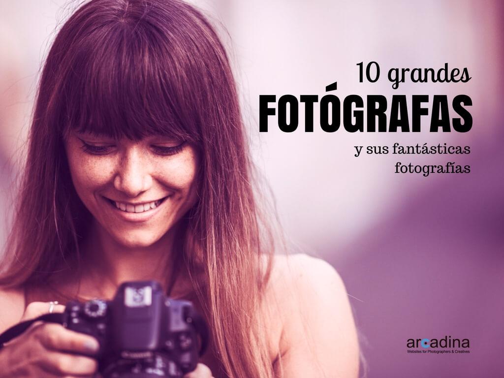 10 grandes mujeres fotógrafas y sus fantásticas fotografías