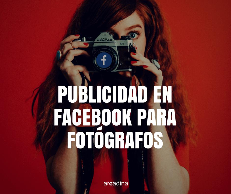 Publicidad en Facebook para Fotógrafos y Creativos