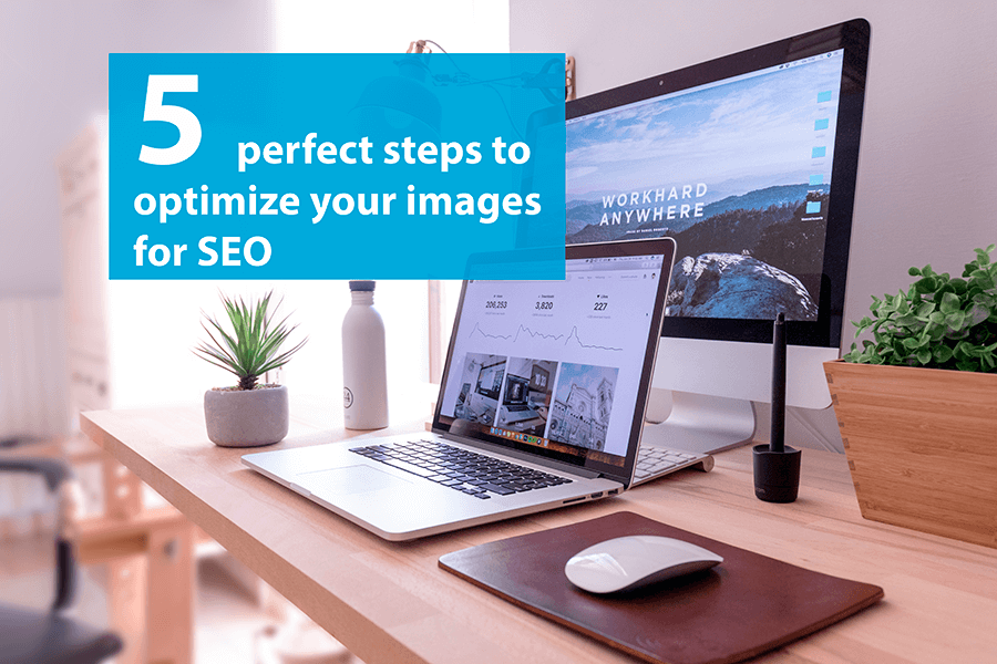 Optimising images for SEO: 5 perfect steps